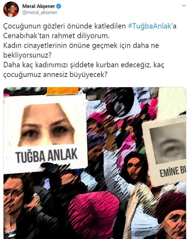 Akşener'den Tuğba Anlak tepkisi: Daha ne bekliyorsunuz!